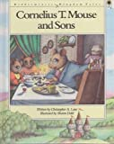 Cornelius T. Mouse and Sons, Christopher Lane, 0896938441