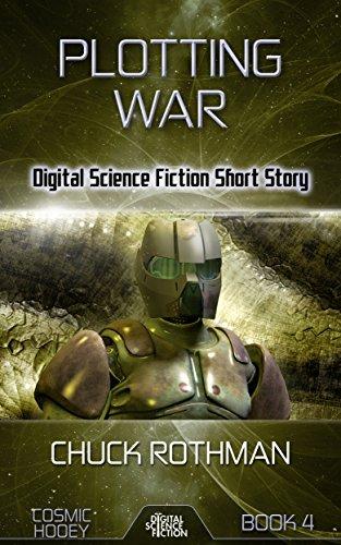 Plotting War: Digital Science Fiction Short Story (Cosmic Hooey)