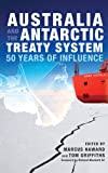 Australia and the Antarctic Treaty System : 50 Years of Influence, , 174223223X