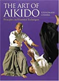 The Art of Aikido: Principles and Essential Techniques