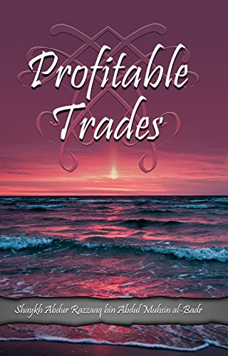 Profitable Trades By Al Badr Shaykh Abdur Razzaaq Bin Abdul Muhsin