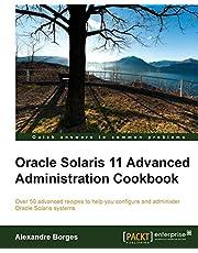 Oracle Solaris 11 Advanced Administration Cookbook