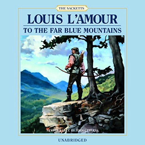 To the Far Blue Mountains: The Sacketts, Book 2 Audiobook [Free Download by Trial] thumbnail