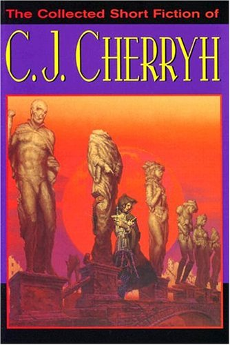 Read Online The Collected Short Fiction of C.J. Cherryh pdf