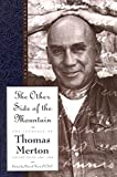 The Other Side of the Mountain: The End of the Journey (The Journals of Thomas Merton)