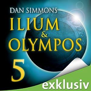 Ilium & Olympos 5 Hörbuch