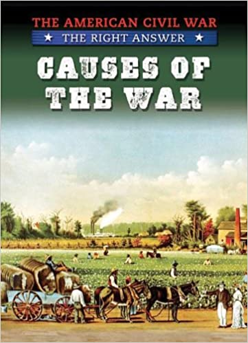 Causes of the War (The American Civil War: The Right Answer)