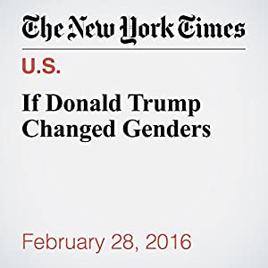 If Donald Trump Changed Genders