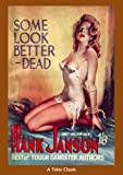 Some Look Better Dead, Hank Janson, 1903889820
