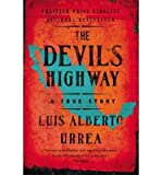 img - for [(The Devils Highway: A True Story)] [Author: Luis Alberto Urrea] published on (March, 2006) book / textbook / text book