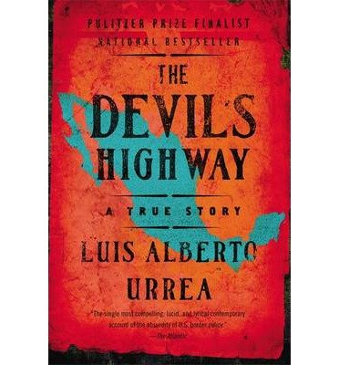 [(The Devils Highway: A True Story)] [Author: Luis Alberto Urrea] published on (March, 2006)