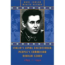 Stalin's Loyal Executioner: People's Commissar Nikolai Ezhov, 1895-1940 (Hoover Institution Press Publication) by Marc Jansen (2002-04-05)