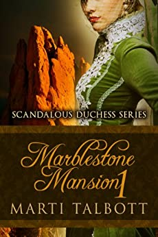 Marblestone Mansion, Book 1 (Scandalous Duchess Series) by [Talbott, Marti]