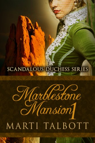 Marblestone Mansion, Book 1 (Scandalous Duchess Series)