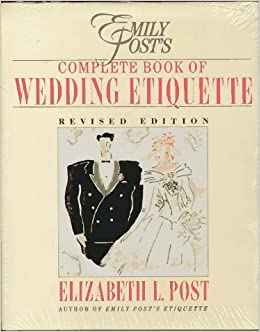 Emily posts complete book of wedding etiquette including planner emily posts complete book of wedding etiquette including planner emily posts wedding planner elizabeth l post emily post 9780062700056 amazon junglespirit Gallery