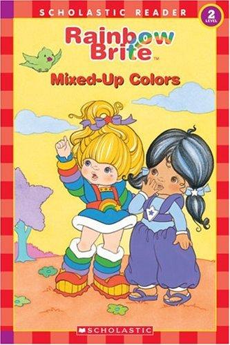 Download Rainbow Brite: Mixed-Up Colors (Scholastic Reader, Level 2) PDF