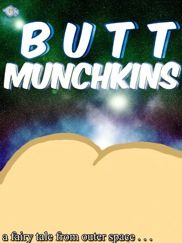 The Butt Munchkins (Fairy Tales From Outer Space) (The Day My Butt Went Psycho Series)