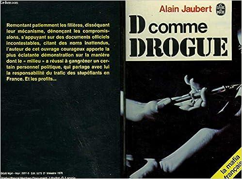 Dossier D Comme Drogue Le Livre De Poche 4731 French