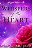Whispers of the Heart: A Collection of Poetry - Kindle edition by Feldman, J.E., Bane, Vanessa. Literature & Fiction Kindle eBooks @ Amazon.com.