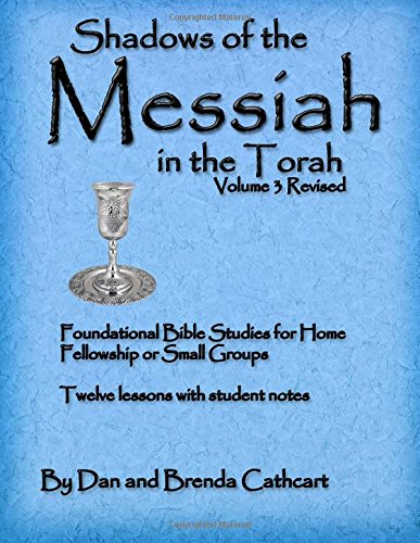 Shadows of the Messiah in the Torah Volume 3 ebook