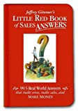 Little Red Book of Sales Answers: 99.5 Real World Answers That Make Sense, Make Sales, and Make Money (Hardcover)