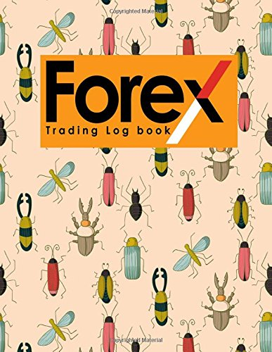 Download Forex Trading Log Book: Forex Trading Log, Trading Log Book, Trading Diary Template, Forex Trading Diary, Cute Insects & Bugs Cover (Forex Trading Log Books) (Volume 40) PDF