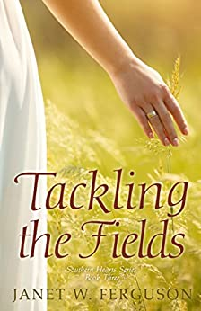 Tackling the Fields (Southern Hearts Series Book 3) by [Ferguson, Janet W.]
