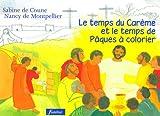 Le temps du Carême et le temps de Pâques à colorier