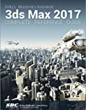 Kelly L. Murdock's Autodesk 3ds Max 2017 Complete Reference Guide