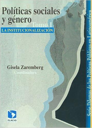 Politicas sociales y genero, T-I. La institucionalizacion ...
