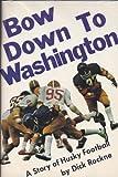 Bow down to Washington, Dick Rockne, 087397073X