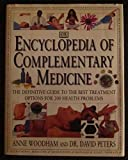 img - for The Encyclopedia of Complementary Medicine: The Definitive Guide to the Best Treatment Options for 200 Health Problems book / textbook / text book