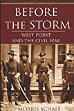 img - for Before the Storm: West Point and the Civil War (Annotated) book / textbook / text book