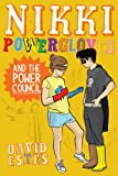Nikki Powergloves and the Power Council (The Adventures of Nikki Powergloves Book 2)