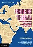 capa de Prisioneiros da Geografia. 10 Mapas que Explicam Tudo o que Você Precisa Saber Sobre Política Global