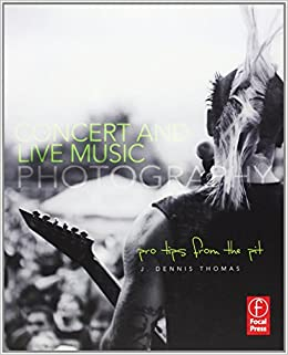 Book Concert and Live Music Photography: Pro Tips from the Pit by Thomas J. Dennis (2012-02-02)