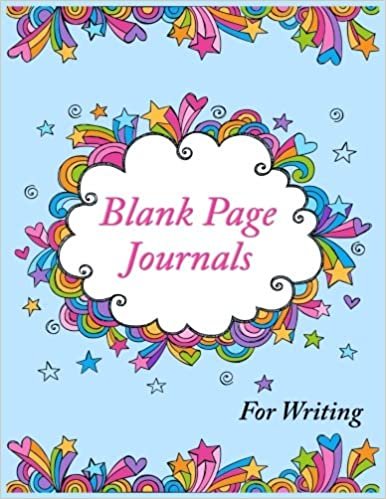 Blank Page Journals For Writing: 8.5 x 11, 120 Unlined Blank Pages For Unguided Doodling, Drawing, Sketching & Writing