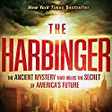 The Harbinger: The Ancient Mystery that Holds the Secret to America's Future Audiobook by Jonathan Cahn Narrated by Jonathan Cahn