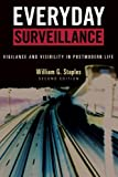 Everyday Surveillance: Vigilance and Visibility in Postmodern Life
