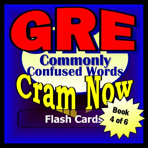 GRE Prep Test COMMONLY CONFUSED WORDS Flash Cards--CRAM NOW!--GRE Exam Review Book & Study Guide (GRE Cram Now! 4)