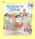 """You Can Say """"No"""" to Drugs! (A Drug-Free Kids Book)"""