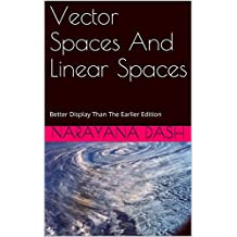 Vector Spaces And Linear Spaces: Better Display Than The Earlier Edition (Rediscover Mathematics From 0 And 1 Book 13)