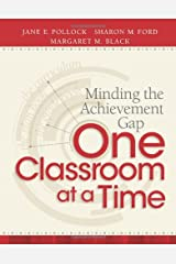 Minding the Achievement Gap One Classroom at a Time Paperback
