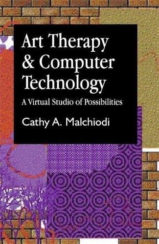Art Therapy and Computer Technology: A Virtual Studio of Possibilities (Arts Therapies)