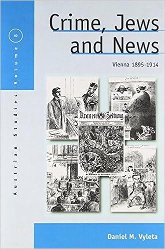 Crime, Jews, and News: Vienna 1890-1914 (Austrian and Habsburg Studies) by Daniel Mark Vyleta (2012-01-01)