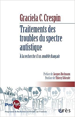 Télécharger en ligne Traitements des troubles du spectre autistique. A la recherche d'un modèle français epub, pdf