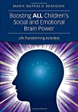 Boosting ALL Children's Social and Emotional Brain Power : Life Transforming Activities, Beaudoin, Marie-Nathalie, 1452258368