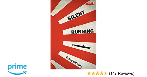 Silent Running: a novel of the Pacific War (Crash Dive ...