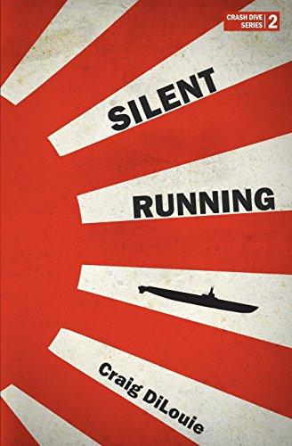Silent Running: a novel of the Pacific War (Crash Dive) (Volume 2)