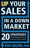 Up Your Sales in a down Market, Ron Volper, 1601631790